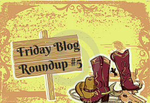 friday blog round up #5